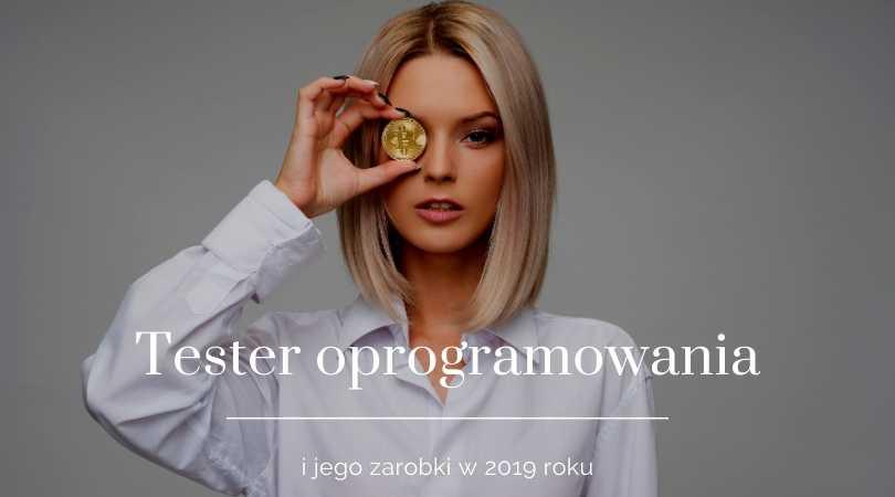 Tester oprogramowania i jego zarobki w 2019 roku